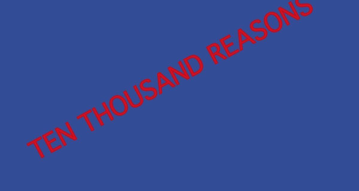 Ten Thousand Reasons